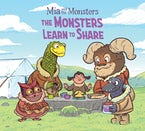 Mia and the Monsters: The Monsters Learn to Share (English)