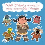 Making Sounds with Mia and the Monsters (Inuktitut/English)