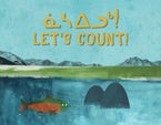 Let's Count! (Inuktitut/English)