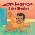 Baby Signing (Inuktitut/English)