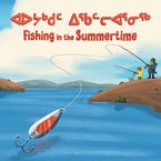 Fishing in the Summertime (Inuktitut/English)