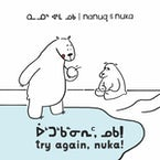 Nanuq and Nuka: Try Again, Nuka! (Inuktitut/English)