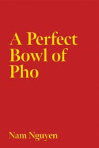 A Perfect Bowl of Pho
