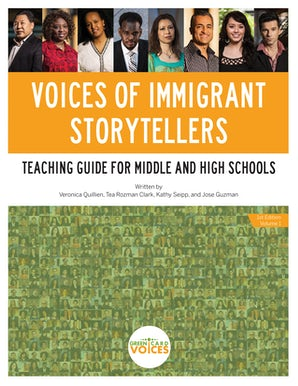 Voices of Immigrant Storytellers Teaching Guide for Middle and High Schools