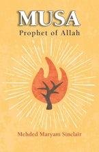 Musa - Prophet of Allah
