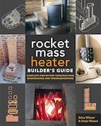 The Rocket Mass Heater Builder's Guide