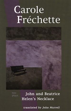Carole Fréchette: Two Plays