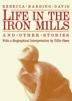 Life in the Iron Mills and Other Stories