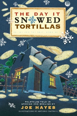 The Day It Snowed Tortillas / El día que nevó tortilla