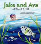 Jake and Ava: A Boy and a Fish