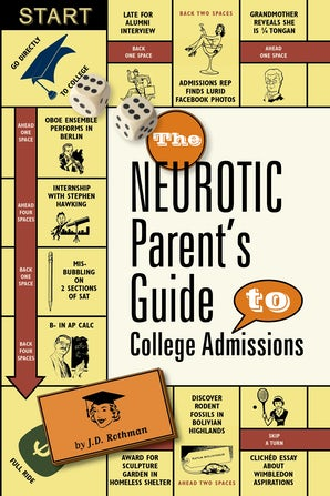 The Neurotic Parent's Guide to College Admissions