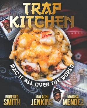 "Trap Kitchen: ""Mac N' All Over The World"""