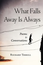 What Falls Away Is Always