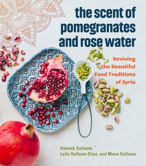 The Scent of Pomegranates and Rose Water