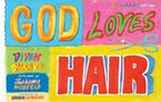 God Loves Hair: 10th Anniversary Edition