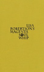 Lisa Robertson's Magenta Soul Whip