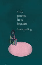 This Poem Is a House