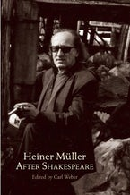Heiner Müller After Shakespeare