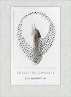 Jim Harrison: Collected Ghazals