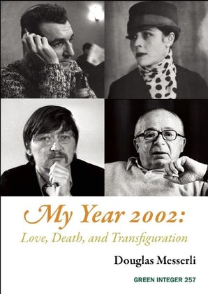 My Year 2002: Love, Death, and Transfiguration