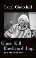 Glass. Kill. Bluebeard. Imp.