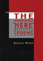 """The Annotated """"Here"""" and Selected Poems"""