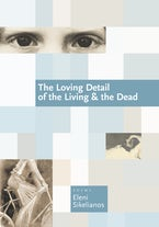 The Loving Detail of the Living & the Dead