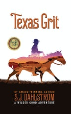 Texas Grit: The Adventures of Wilder Good #2