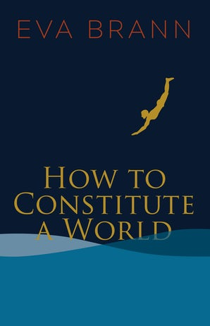 How to Constitute a World