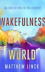 Wakefulness and World