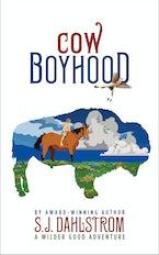 Cow Boyhood: The Adventures of Wilder Good #7