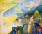 Before I Grew Up