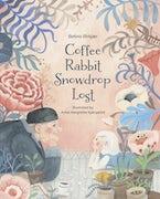 Coffee, Rabbit, Snowdrop, Lost