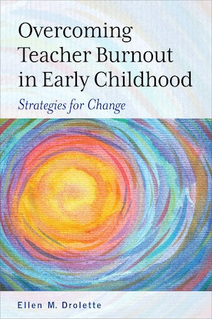 Overcoming Teacher Burnout in Early Childhood