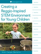 Creating a Reggio-Inspired STEM Environment for Young Children