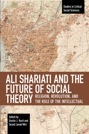 Ali Shariati and the Future of Social Theory