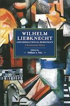 Wilhelm Liebknecht and German Social Democracy