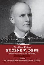 The Selected Works of Eugene V. Debs Volume II