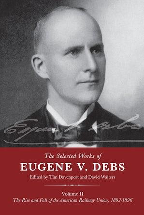 The Selected Works of Eugene V. Debs Volume 2