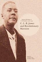 C. L. R. James and Revolutionary Marxism