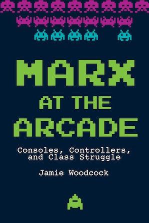 Marx at the Arcade