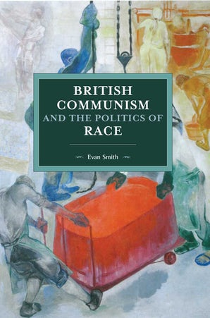 British Communism and the Politics of Race