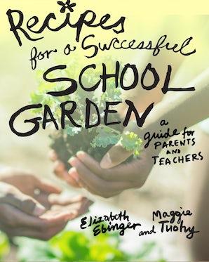 Recipes for a Successful School Garden