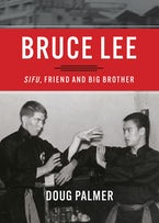 Bruce Lee: Sifu, Friend and Big Brother