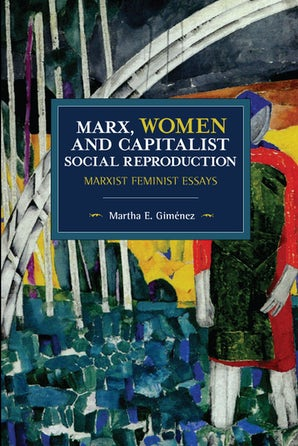Marx, Women, and Capitalist Social Reproduction