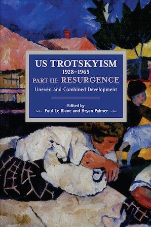 US Trotskyism 1928–1965 Part III: Resurgence