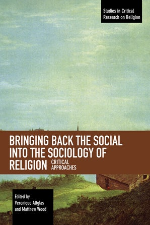 Bringing Back the Social into the Sociology of Religion