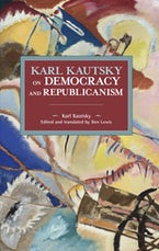Karl Kautsky on Democracy and Republicanism