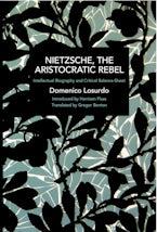 Nietzsche, the Aristocratic Rebel