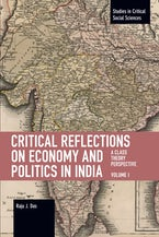 Critical Reflections on Economy and Politics in India. Volume 1